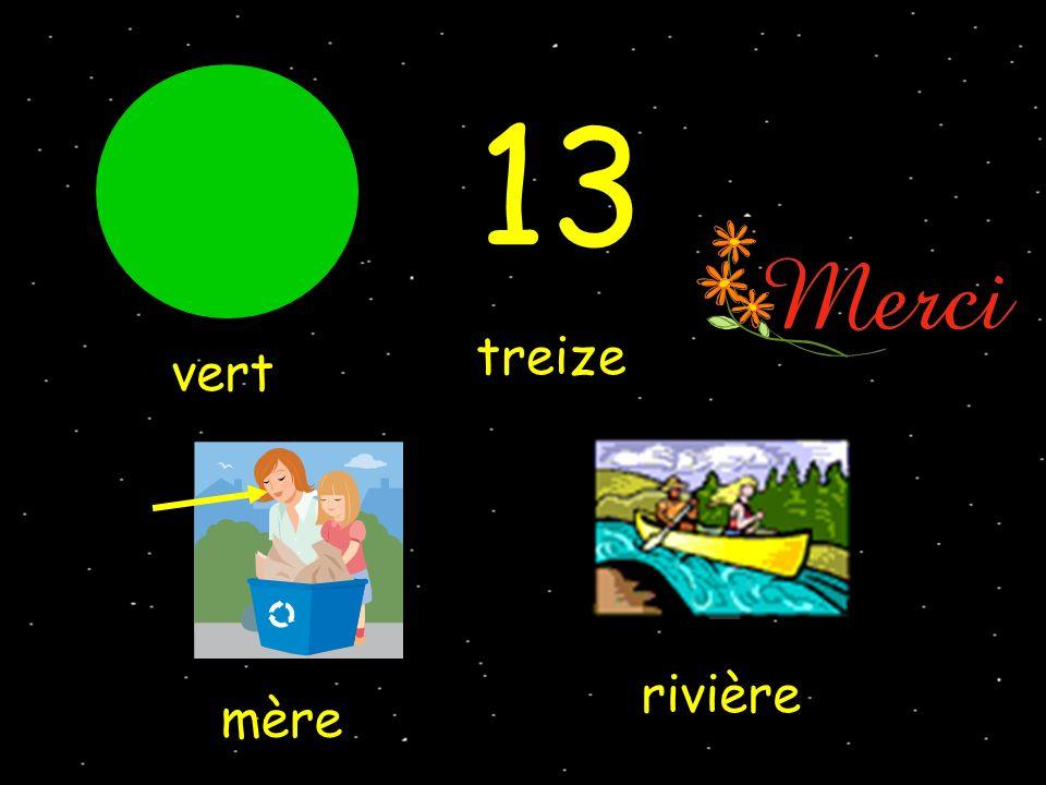 vert treize mère 13 rivière