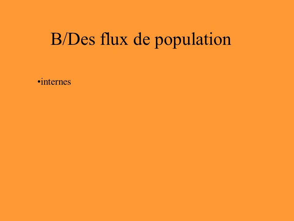 B/Des flux de population internes