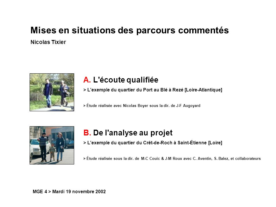 Mises en situations des parcours commentés Nicolas Tixier A. L'écoute qualifiée > L'exemple du quartier du Port au Blé à Rezé [Loire-Atlantique] > Étu