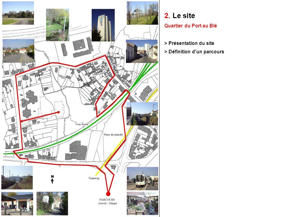 2. Le site Quartier du Port au Blé > Présentation du site > Définition d'un parcours