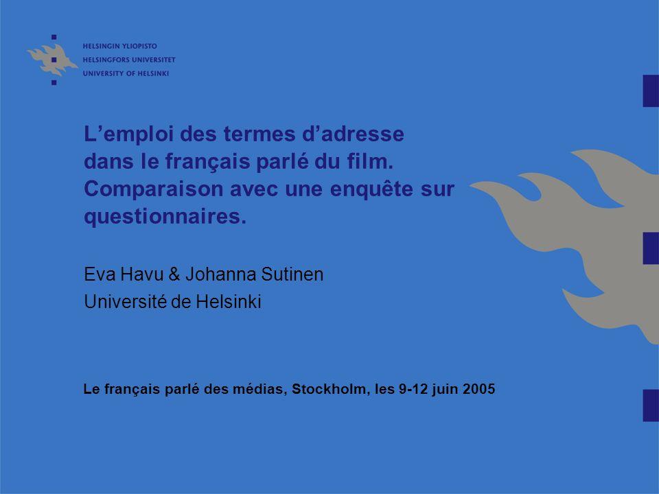 Lemploi des termes dadresse dans le français parlé du film.