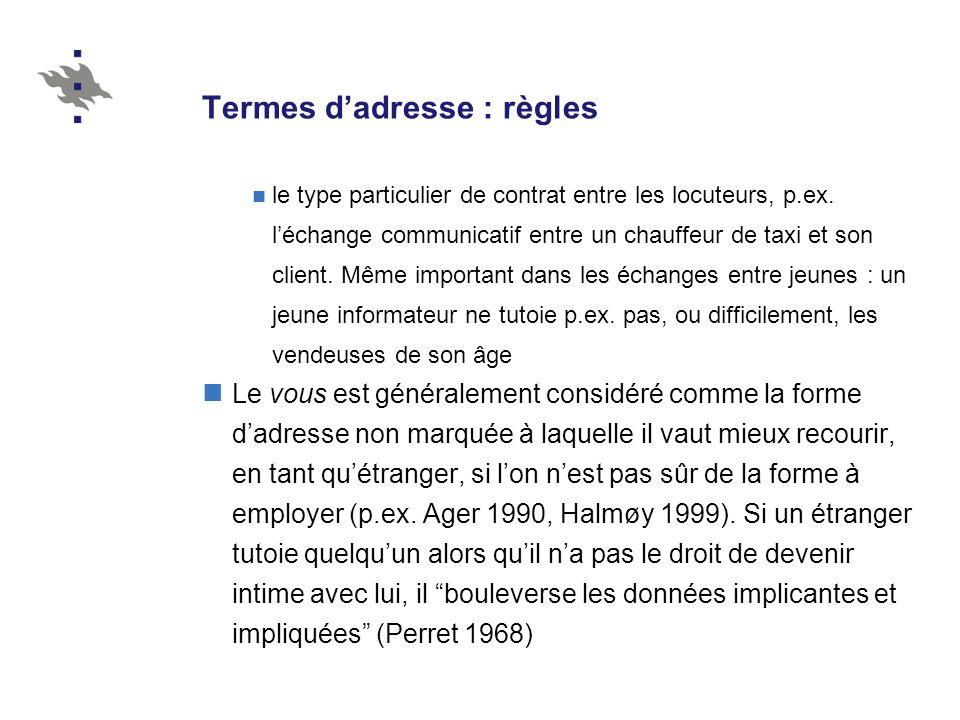 Termes dadresse : règles le type particulier de contrat entre les locuteurs, p.ex.