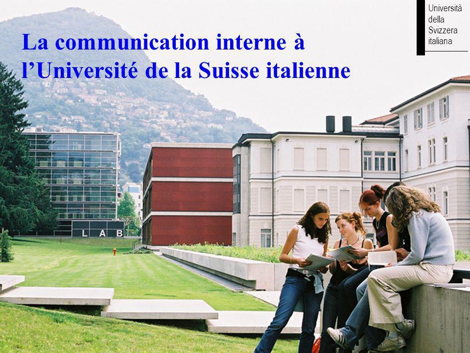 Università della Svizzera italiana AA 04.11.2004 La communication interne à lUniversité de la Suisse italienne Università della Svizzera italiana