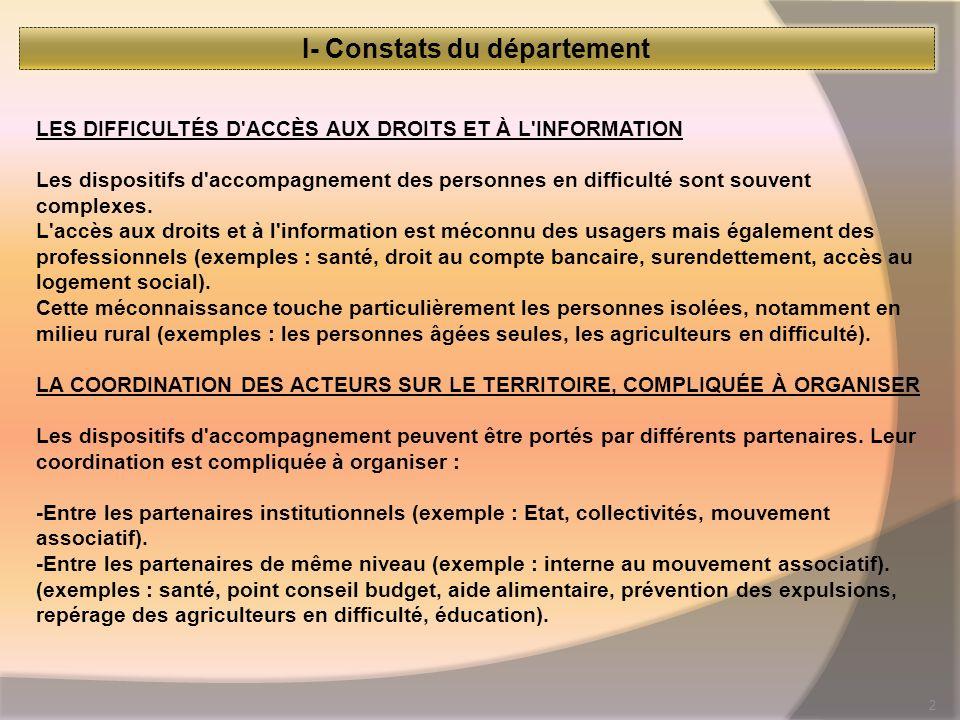 2 I- Constats du département LES DIFFICULTÉS D ACCÈS AUX DROITS ET À L INFORMATION Les dispositifs d accompagnement des personnes en difficulté sont souvent complexes.