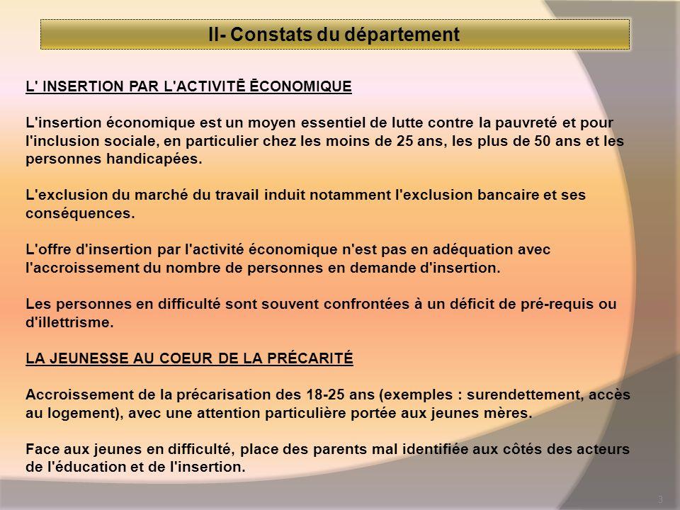 3 II- Constats du département L' INSERTION PAR L'ACTIVITĒ ĒCONOMIQUE L'insertion économique est un moyen essentiel de lutte contre la pauvreté et pour