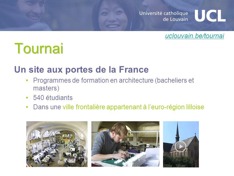 Tournai Un site aux portes de la France Programmes de formation en architecture (bacheliers et masters) 540 étudiants Dans une ville frontalière appar