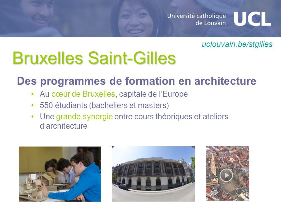 Bruxelles Saint-Gilles Des programmes de formation en architecture Au cœur de Bruxelles, capitale de lEurope 550 étudiants (bacheliers et masters) Une