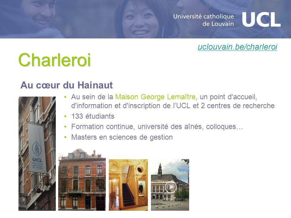 Charleroi Au cœur du Hainaut Au sein de la Maison George Lemaître, un point d'accueil, d'information et d'inscription de lUCL et 2 centres de recherch