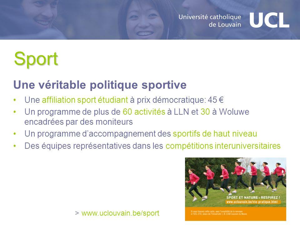 Sport Une véritable politique sportive Une affiliation sport étudiant à prix démocratique: 45 Un programme de plus de 60 activités à LLN et 30 à Woluw