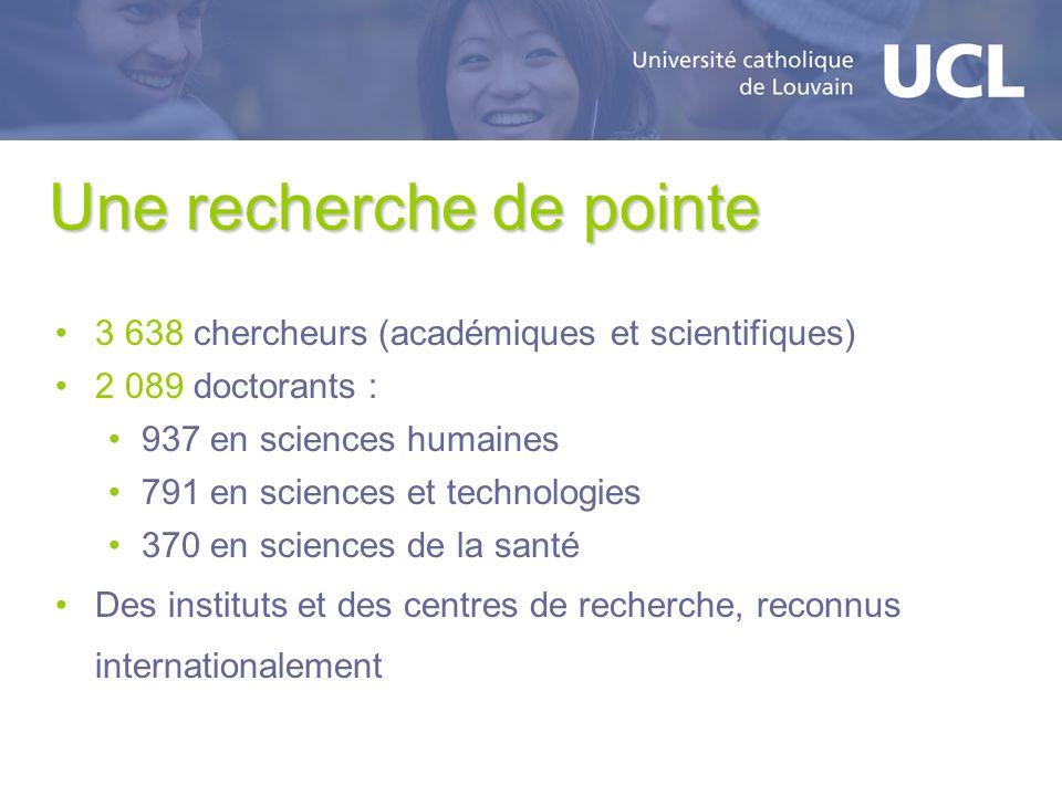 Une recherche de pointe 3 638 chercheurs (académiques et scientifiques) 2 089 doctorants : 937 en sciences humaines 791 en sciences et technologies 37