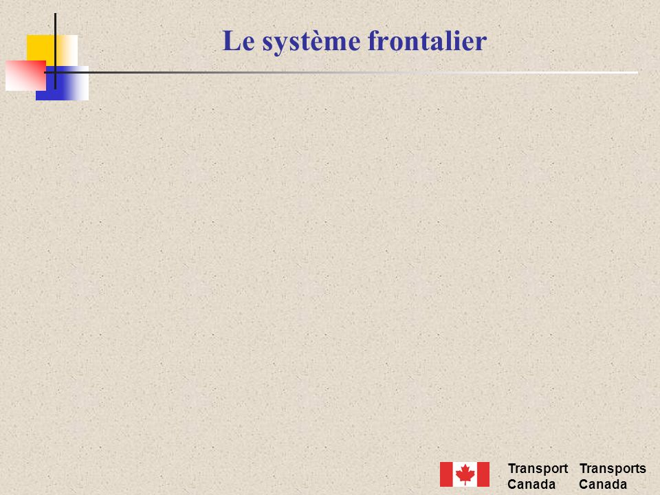 Transport Canada Transports Canada Le système frontalier