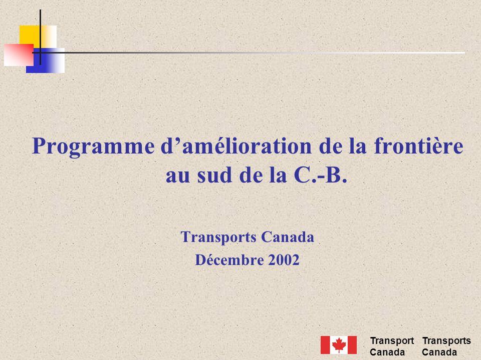 Transport Canada Transports Canada Le système frontalier……… – Douglas – Peace Arch – Blaine – Pacific Highway – Blaine – Aldergrove – Lynden – Huntingdon - Sumas