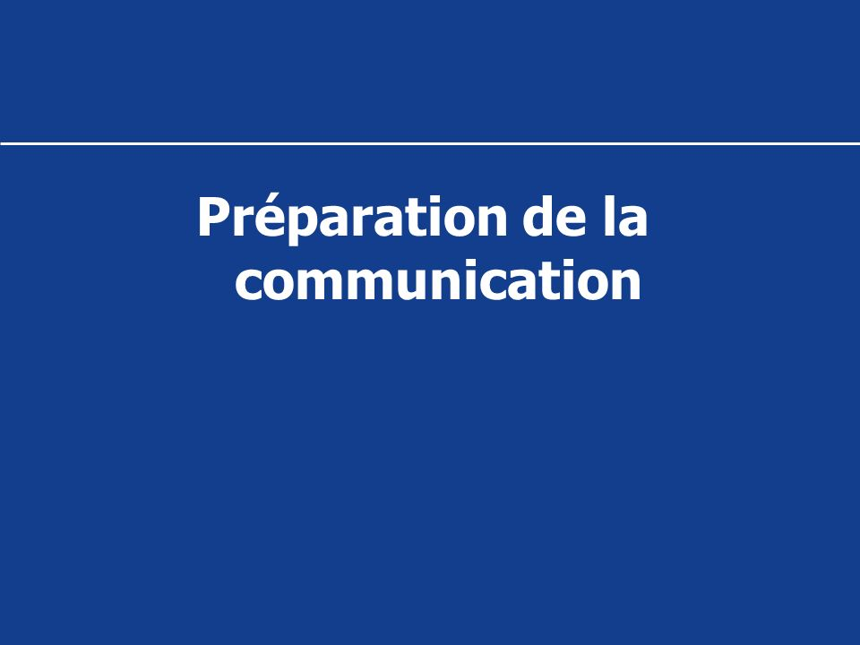Préparation de la communication