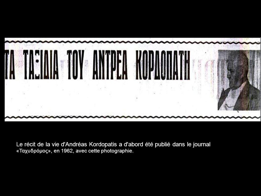 Le récit de la vie d Andréas Kordopatis a d abord été publié dans le journal «Ταχυδρόμος», en 1962, avec cette photographie.