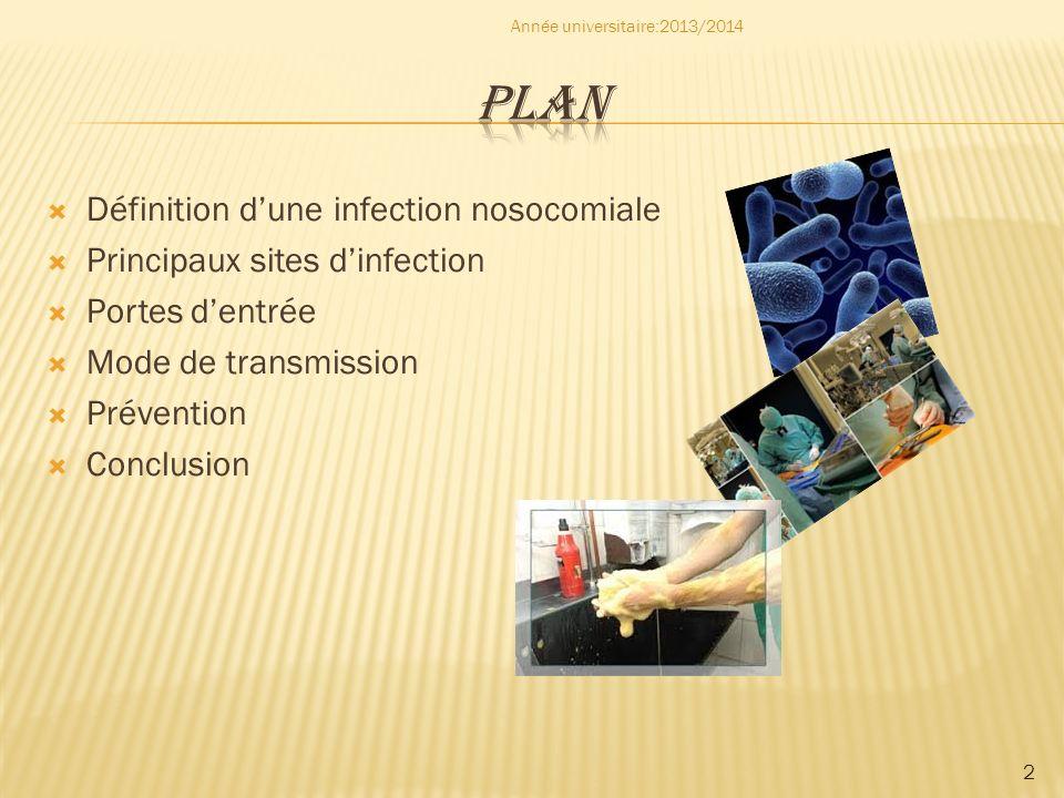 Les infections nosocomiales sont acquises dans le cadre de l activité médicale hospitalière ou ambulatoire.