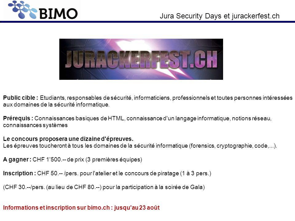 Jura Security Days et jurackerfest.ch Public cible : Etudiants, responsables de sécurité, informaticiens, professionnels et toutes personnes intéressé