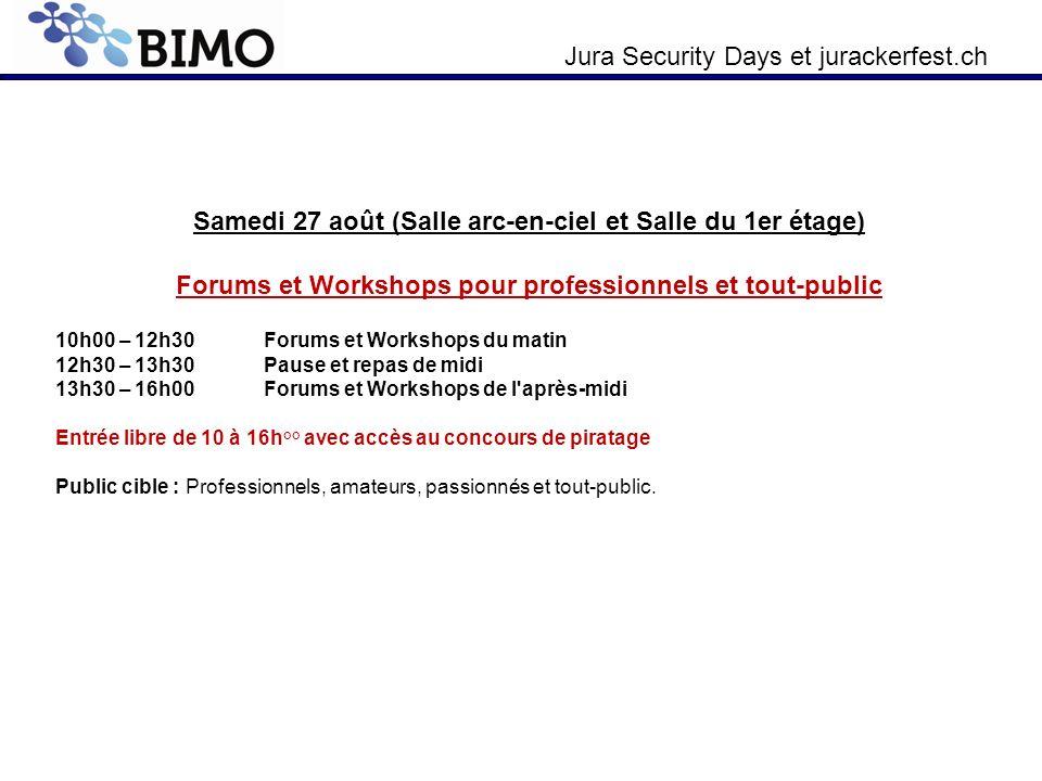 Jura Security Days et jurackerfest.ch Samedi 27 août (Salle arc-en-ciel et Salle du 1er étage) Forums et Workshops pour professionnels et tout-public