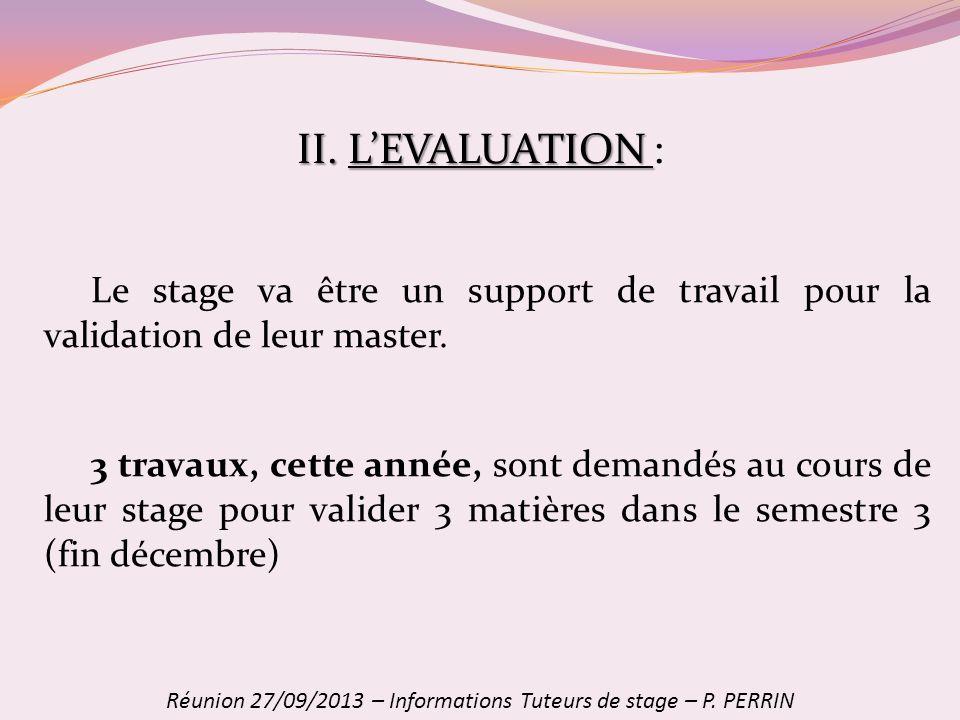II. LEVALUATION II. LEVALUATION : Le stage va être un support de travail pour la validation de leur master. 3 travaux, cette année, sont demandés au c