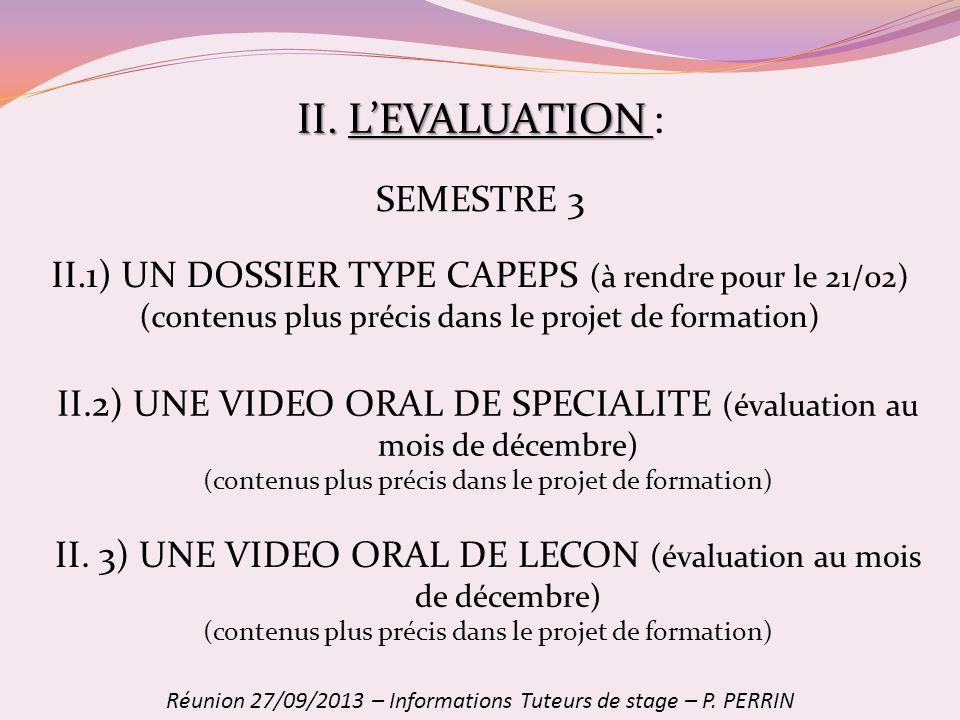 II. LEVALUATION II. LEVALUATION : II.1) UN DOSSIER TYPE CAPEPS (à rendre pour le 21/02) (contenus plus précis dans le projet de formation) Réunion 27/