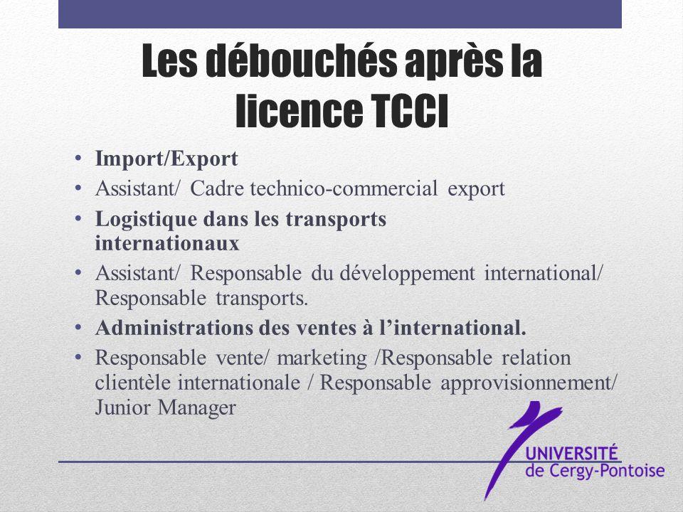 Les débouchés après la licence TCCI Import/Export Assistant/ Cadre technico-commercial export Logistique dans les transports internationaux Assistant/