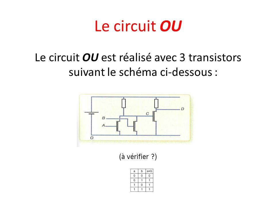 Le circuit OU Le circuit OU est réalisé avec 3 transistors suivant le schéma ci-dessous : (à vérifier ?)