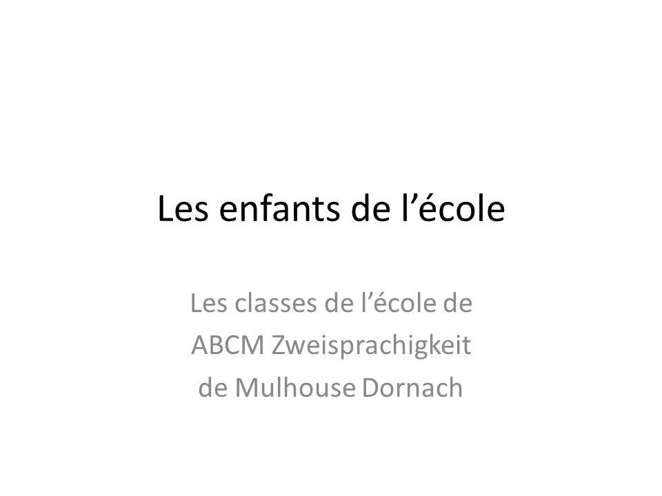 Les enfants de lécole Les classes de lécole de ABCM Zweisprachigkeit de Mulhouse Dornach