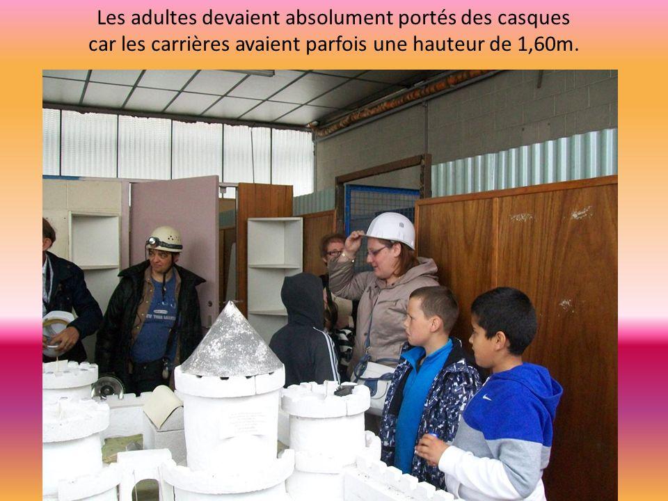 Les adultes devaient absolument portés des casques car les carrières avaient parfois une hauteur de 1,60m.