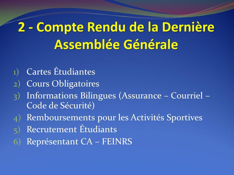 2 - Compte Rendu de la Dernière Assemblée Générale 1) Cartes Étudiantes 2) Cours Obligatoires 3) Informations Bilingues (Assurance – Courriel – Code d