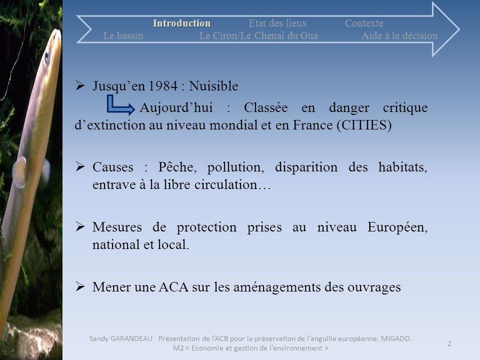 Jusquen 1984 : Nuisible Aujourdhui : Classée en danger critique dextinction au niveau mondial et en France (CITIES) Causes : Pêche, pollution, dispari