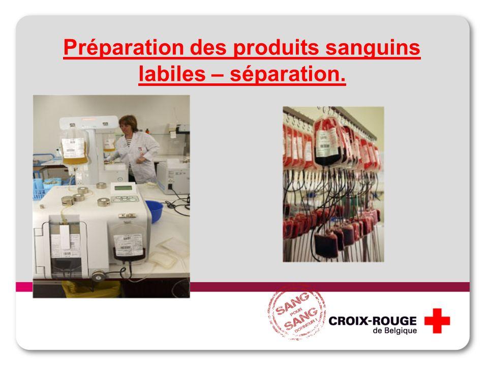 Préparation des produits sanguins labiles – séparation.