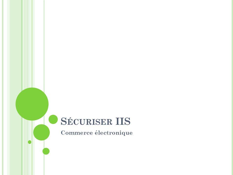 S ÉCURISER IIS Commerce électronique