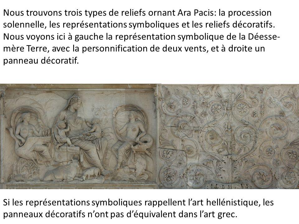 Nous trouvons trois types de reliefs ornant Ara Pacis: la procession solennelle, les représentations symboliques et les reliefs décoratifs. Nous voyon