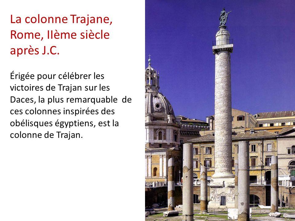 La colonne Trajane, Rome, IIème siècle après J.C. Érigée pour célébrer les victoires de Trajan sur les Daces, la plus remarquable de ces colonnes insp
