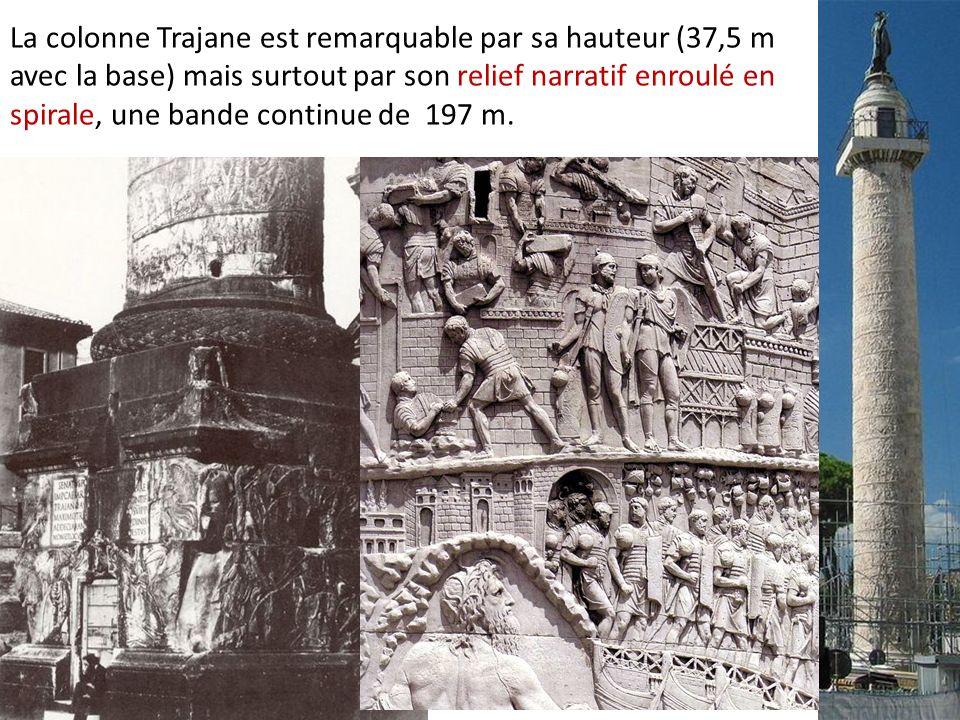 La colonne Trajane est remarquable par sa hauteur (37,5 m avec la base) mais surtout par son relief narratif enroulé en spirale, une bande continue de
