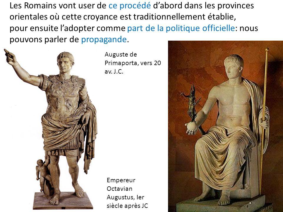 Empereur Octavian Augustus, Ier siècle après JC Auguste de Primaporta, vers 20 av. J.C. Les Romains vont user de ce procédé dabord dans les provinces