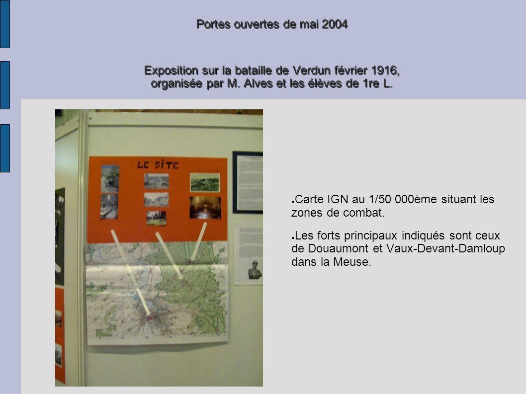 Portes ouvertes de mai 2004 Exposition sur la bataille de Verdun février 1916, organisée par M. Alves et les élèves de 1re L. Carte IGN au 1/50 000ème