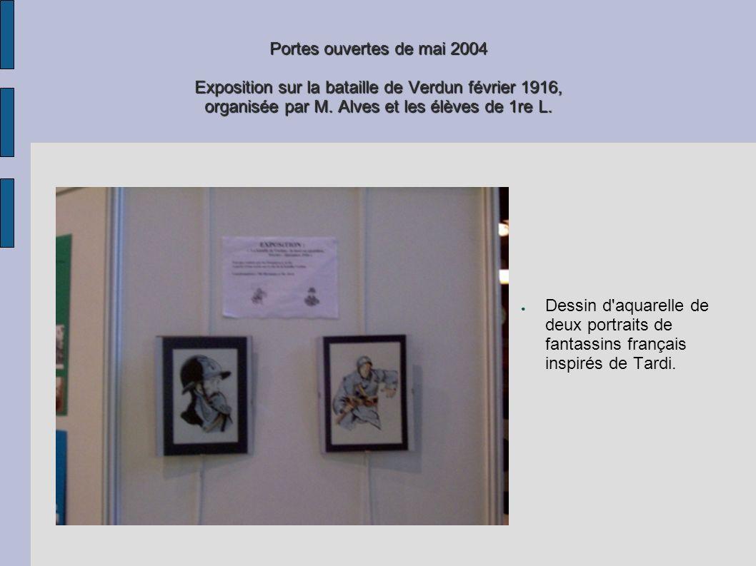 Portes ouvertes de mai 2004 Exposition sur la bataille de Verdun février 1916, organisée par M. Alves et les élèves de 1re L. Dessin d'aquarelle de de