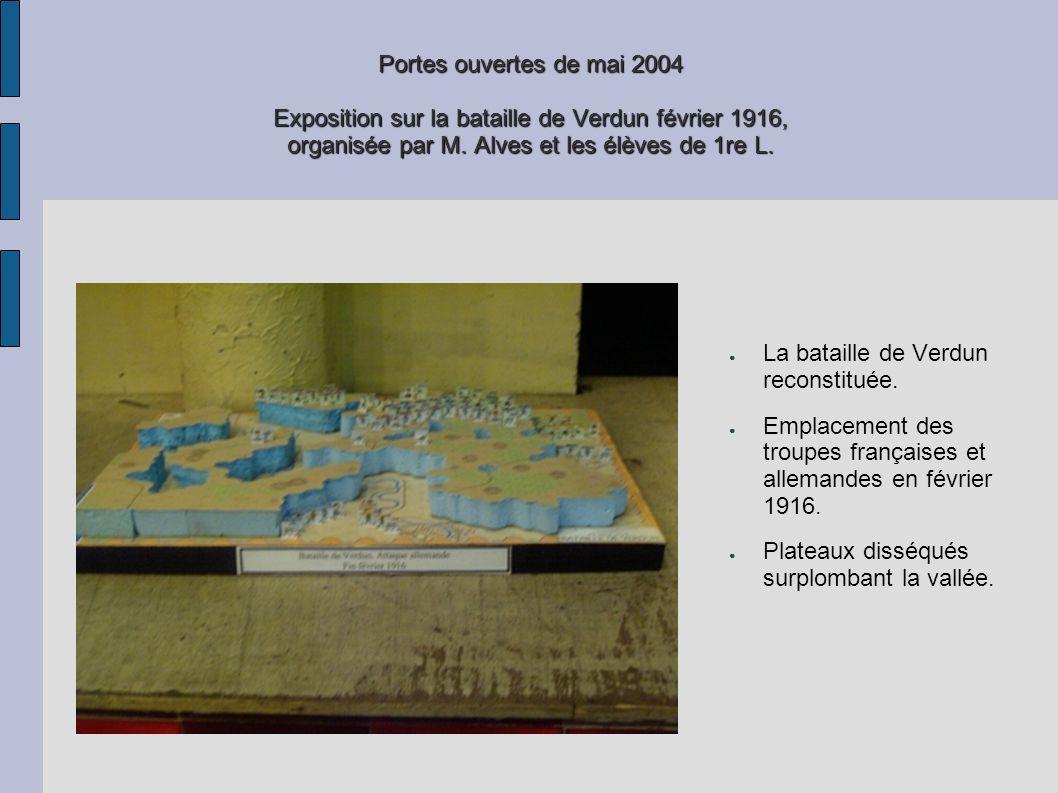 Portes ouvertes de mai 2004 Exposition sur la bataille de Verdun février 1916, organisée par M. Alves et les élèves de 1re L. La bataille de Verdun re