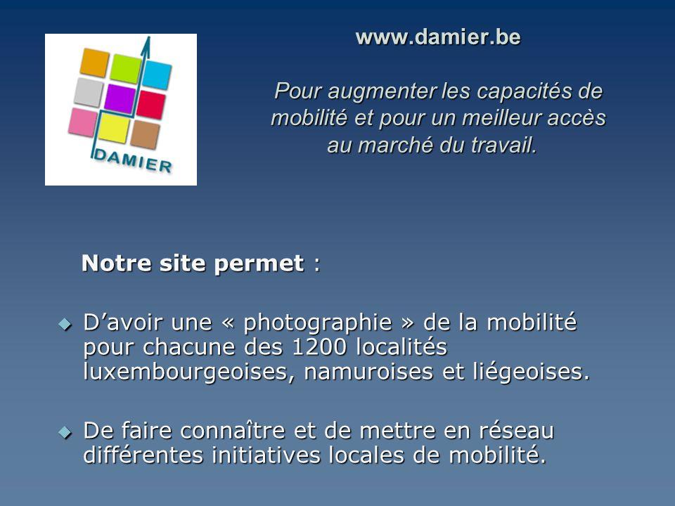 www.damier.be Pour augmenter les capacités de mobilité et pour un meilleur accès au marché du travail. www.damier.be Pour augmenter les capacités de m