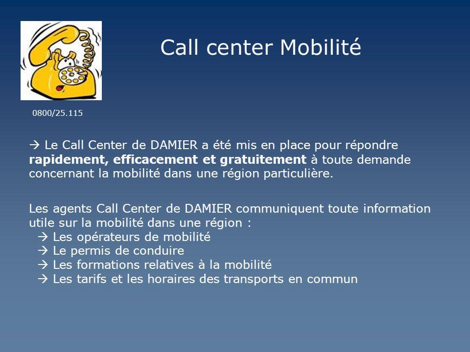 Call center Mobilité Le Call Center de DAMIER a été mis en place pour répondre rapidement, efficacement et gratuitement à toute demande concernant la