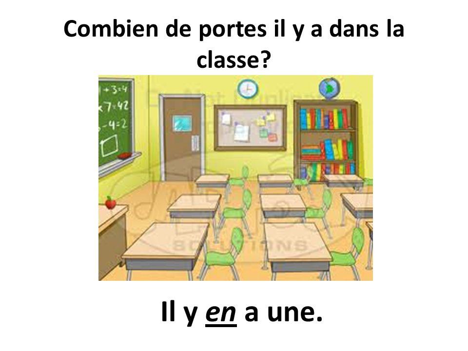 Combien de portes il y a dans la classe? Il y en a une.