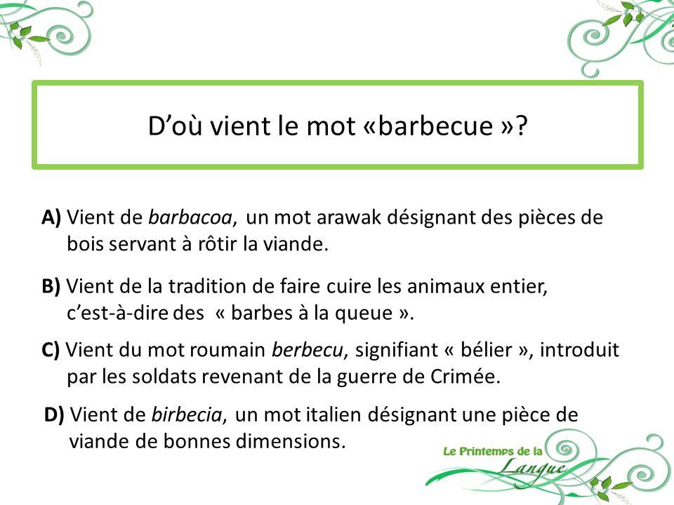 Doù vient le mot «barbecue ».