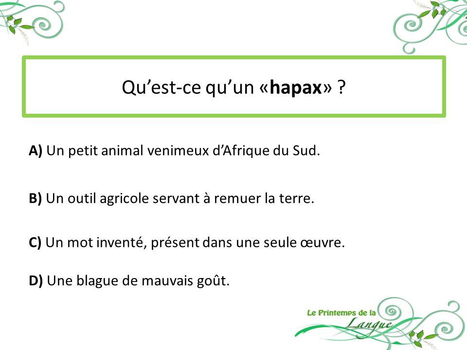 A) Un petit animal venimeux dAfrique du Sud.B) Un outil agricole servant à remuer la terre.