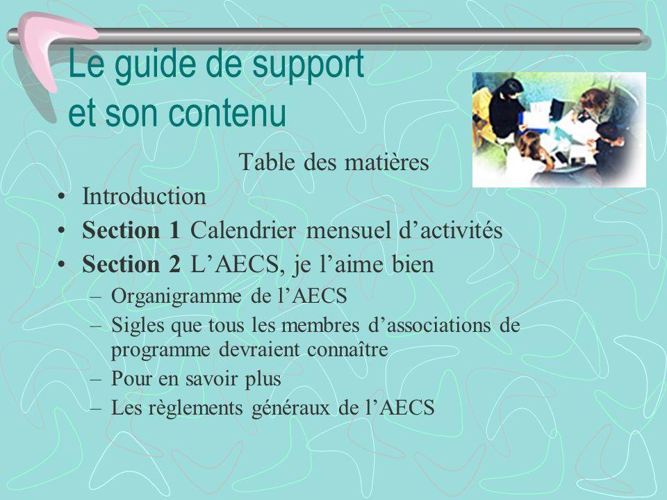 Le guide de support et son contenu Table des matières Introduction Section 1 Calendrier mensuel dactivités Section 2 LAECS, je laime bien –Organigramm