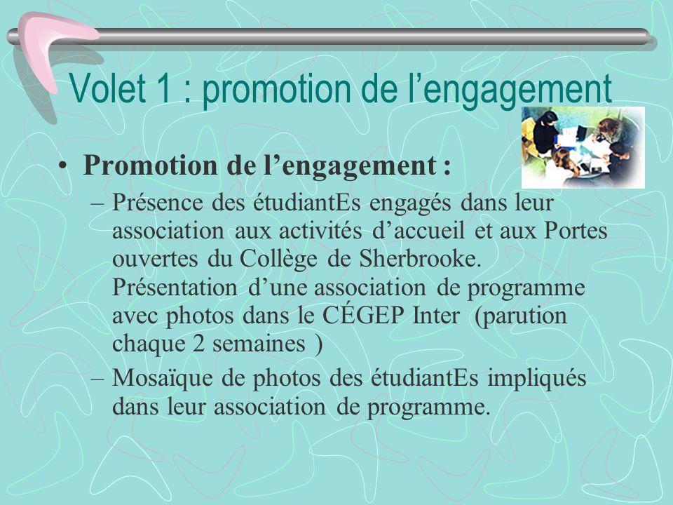 Volet 1 : promotion de lengagement Promotion de lengagement : –Présence des étudiantEs engagés dans leur association aux activités daccueil et aux Por