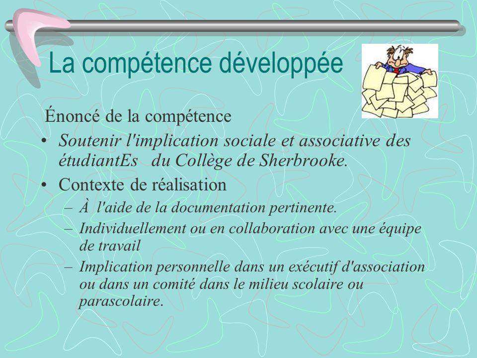 La compétence développée Énoncé de la compétence Soutenir l'implication sociale et associative des étudiantEs du Collège de Sherbrooke. Contexte de ré