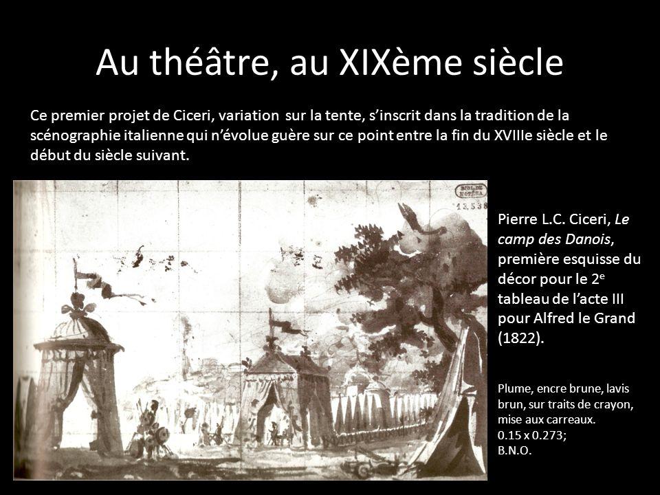 Au théâtre, au XIXème siècle Pierre L.C. Ciceri, Le camp des Danois, première esquisse du décor pour le 2 e tableau de lacte III pour Alfred le Grand