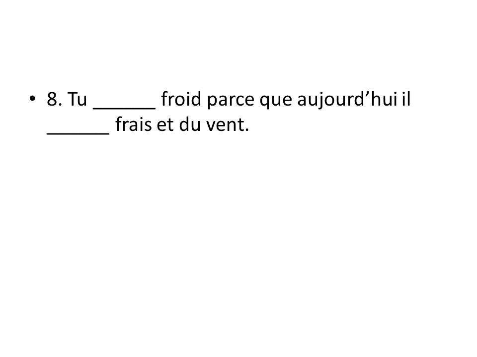9. Vous _______ les devoirs (to do).