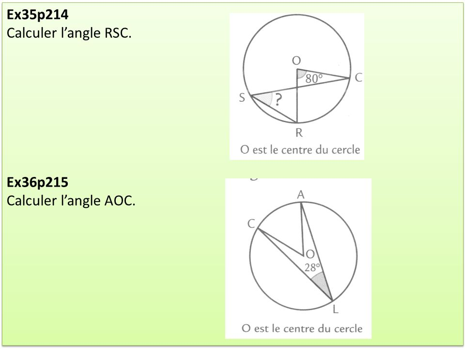 Ex35p214 Calculer langle RSC. Ex36p215 Calculer langle AOC. Ex35p214 Calculer langle RSC. Ex36p215 Calculer langle AOC.