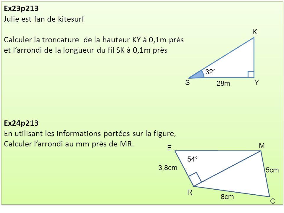 Ex23p213 Julie est fan de kitesurf Calculer la troncature de la hauteur KY à 0,1m près et larrondi de la longueur du fil SK à 0,1m près Ex24p213 En ut